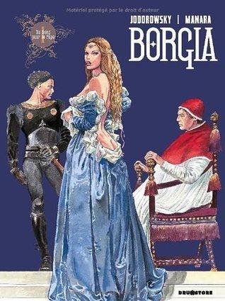 Du Sang pour le Pape (Borgia Tome #1) Alejandro Jodorowsky