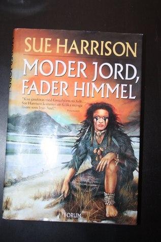 Moder Jord, Fader Himmel  by  Sue Harrison