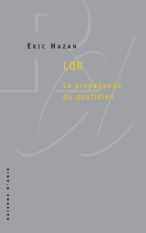 LQR : La propagande du quotidien  by  Eric Hazan