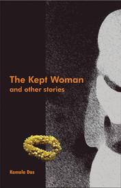 The Kept Woman and Other Stories Kamala Suraiyya