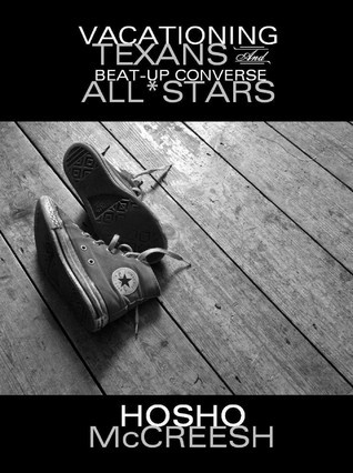 Vacationing Texans and Beat-up Converse All*Stars  by  Hosho McCreesh