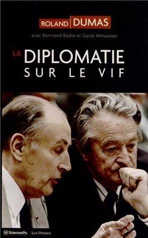 La diplomatie sur le vif  by  Roland Dumas