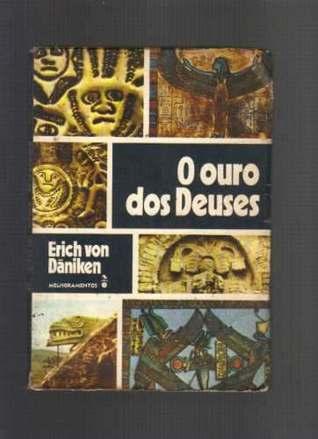 O Ouro dos Deuses: material visual e documentação sobre teorias, especulações e pesquisas Erich von Däniken