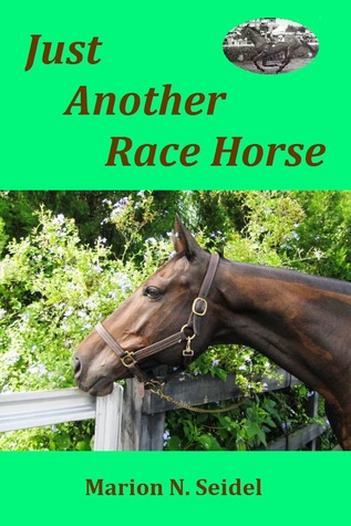 Just Another Race Horse  by  Marion N. Seidel
