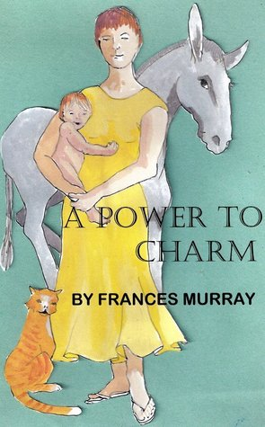 A Power To Charm  by  Frances Murray