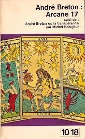 Arcane 17, suivi de André Breton ou la transparence par Michel Beaujour André Breton