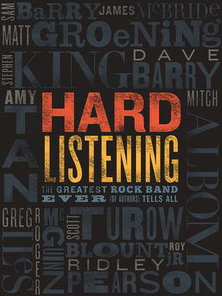 Hard Listening: The Greatest Rock Band Ever (of Authors) Tells All Mitch Albom