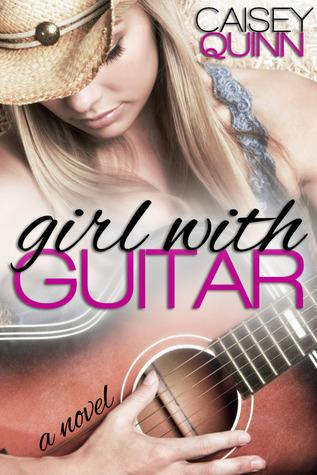 Girl with Guitar (Kylie Ryans, #1) Caisey Quinn