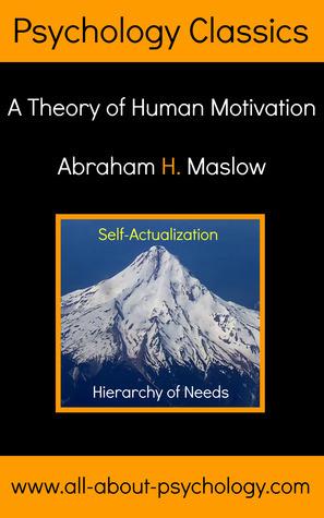 A Theory of Human Motivation Abraham Maslow