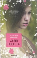 Ci sei solo tu  by  Valentina Camerini