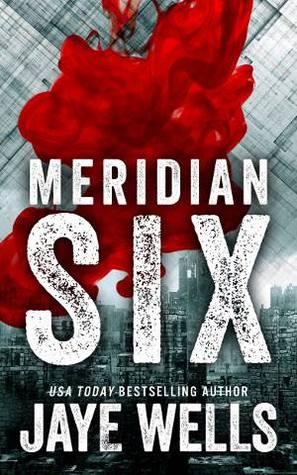 Meridian Six (Meridian Six, #1) Jaye Wells
