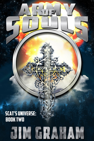 Army of Souls (Scats Universe, Book 2)  by  Jim  Graham