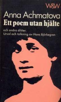 Ett poem utan hjälte och andra dikter.  by  Anna Akhmatova