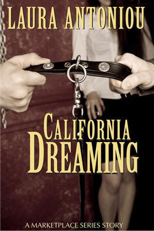 California Dreaming: A Marketplace Short Story Laura Antoniou