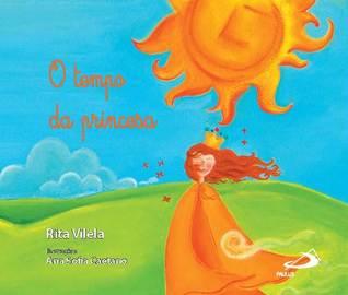 O tempo da princesa  by  Rita Vilela