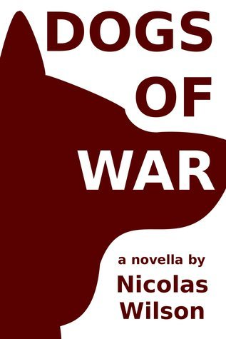 Dogs of War Nicolas Wilson