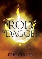 By Rod or By Dagger  by  Eric Culler
