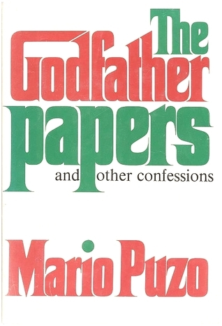 The Godfather Papers and Other Confessions Mario Puzo