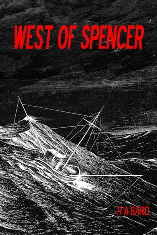 West of Spencer  by  R.A. Bard