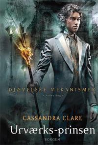 Urværks-prinsen (Djævelske Mekanismer, #2)  by  Cassandra Clare
