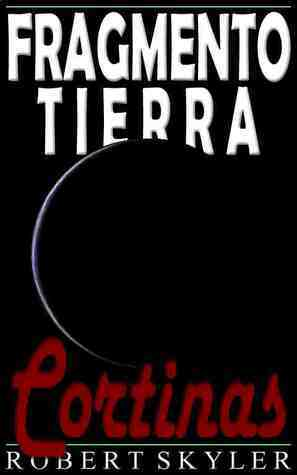 Cortinas (Fragmento Tierra, #5)  by  Robert Skyler