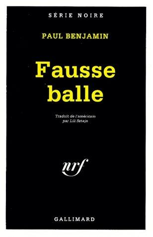 Fausse Balle  by  Paul Benjamin
