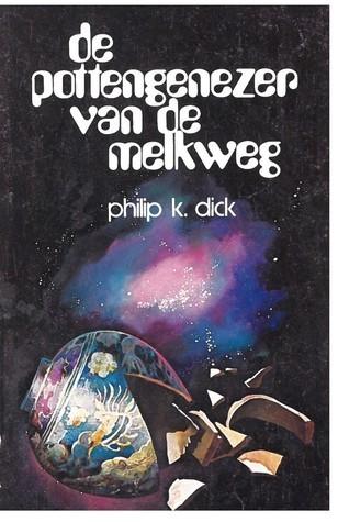 De pottengenezer van de melkweg Philip K. Dick