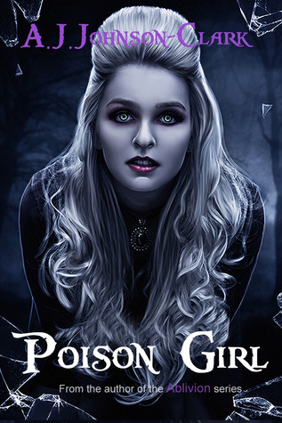 Poison Girl (Poison Girl, #1)  by  A.J. Johnson-Clark