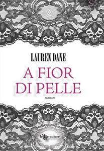 A fior di pelle  (The Brown Siblings #1)  by  Lauren Dane