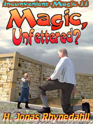 Magic, Unfettered?  by  H. Jonas Rhynedahll