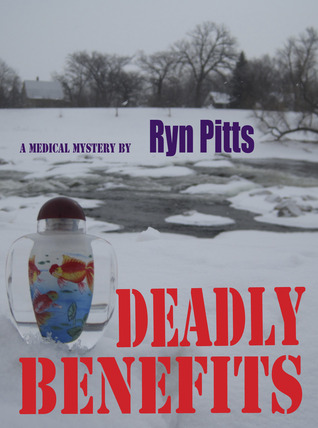 Deadly Benefits Ryn Pitts