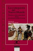 La conquista del Nuevo Mundo: Textos y documentos de la aventura americana  by  Mercedes Serna