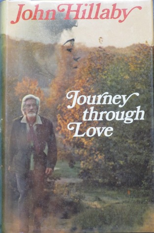 Journey Through Love  by  John Hillaby