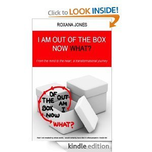 I Am Out of the Box Now What? Roxana Jones