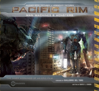 Pacific Rim: Man, Machines & Monsters  by  David S. Cohen