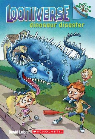 Dinosaur Disaster (Looniverse, #3) David Lubar