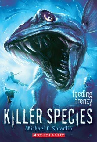 Feeding Frenzy (Killer Species, #2) Michael P. Spradlin