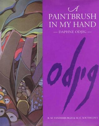 A Paintbrush In My Hand: Daphne Odjig  by  Daphne Odjig