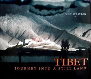 Tibet: Journey into a Still Land John Stratton