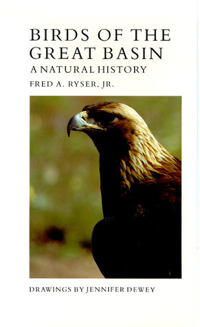 Birds of the Great Basin: A Natural History Fred A. Ryser
