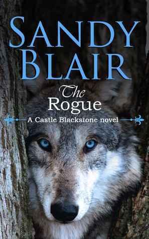 The Rogue (Castle Blackstone #2)  by  Sandy Blair