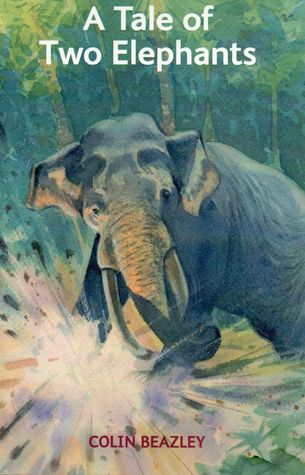 A Tale of Two Elephants  by  Colin Beazley
