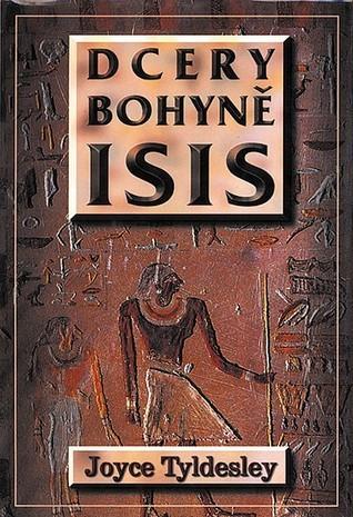 Dcery bohyně Isis Joyce A. Tyldesley