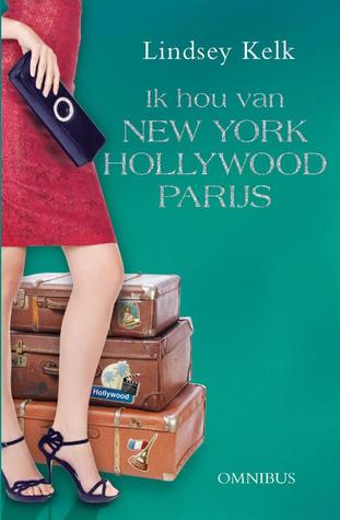 Ik hou van... New York, Hollywood en Parijs  by  Lindsey Kelk