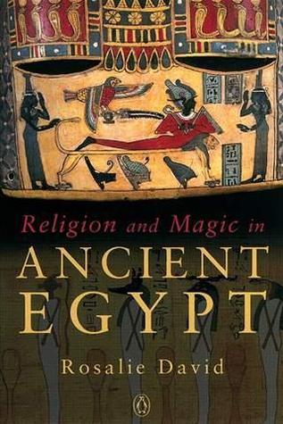 Religion and Magic in Ancient Egypt Rosalie David