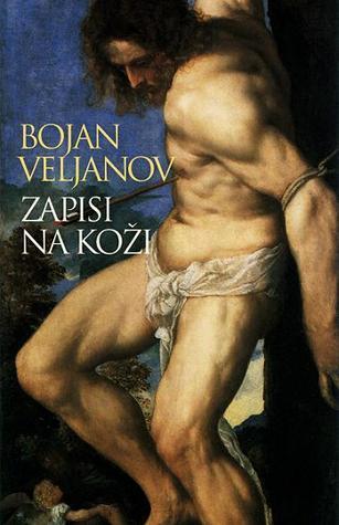 Zapisi na koži  by  Bojan Veljanov