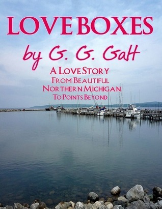 Love Boxes  by  G.G. Galt