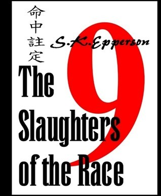 The Slaughters of the Race S.K. Epperson