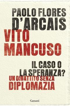 Il caso o la speranza? Un dibattito senza diplomazia Paolo Flores dArcais