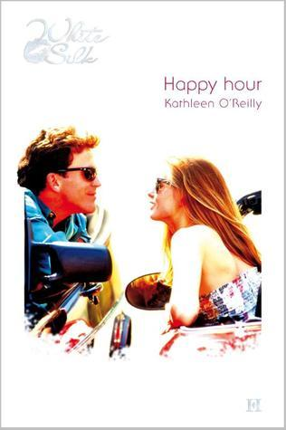 Happy hour  by  Kathleen OReilly